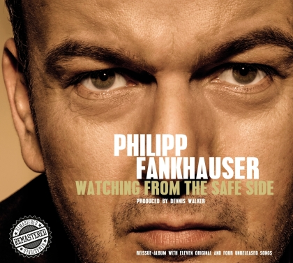 Philipp Fankhauser - Watching From The Safe Side (2021 Reissue)