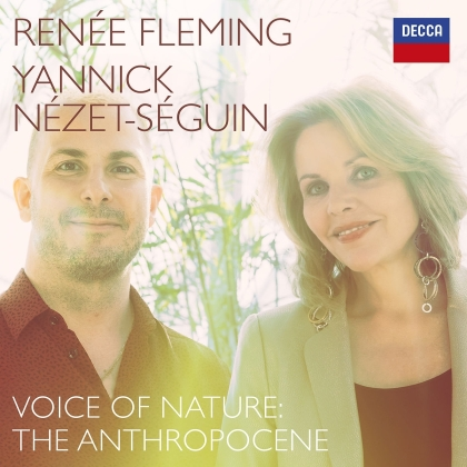 Renee Fleming & Yannick Nezet-Seguin - Voice Of Nature: The Anthropocene