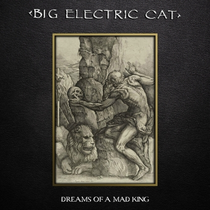 Big Electric Cat - Dreams Of A Mad King (2021 Reissue, Bonustracks, Digipack, Cleopatra)