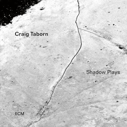 Craig Taborn - Shadow Plays