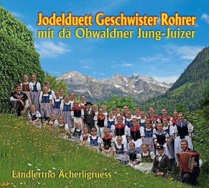 Jodelduett Geschwister Rohrer - mit de Obwaldner Jung-Juizer