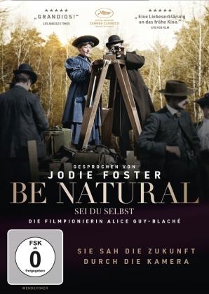 Be Natural - Sei du selbst - Die Filmpionierin Alice Guy-Blaché (2018)