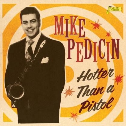 Mike Pedicin - Hotter Than A Pistol