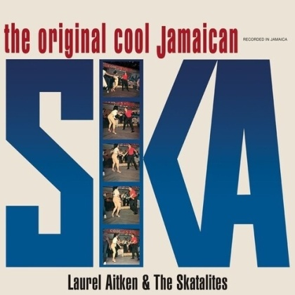 Laurel Aitken & The Skatalites - Original Cool Jamaican Ska (LP)