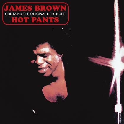 James Brown - Hot Pants (2021 Reissue, Music On CD)