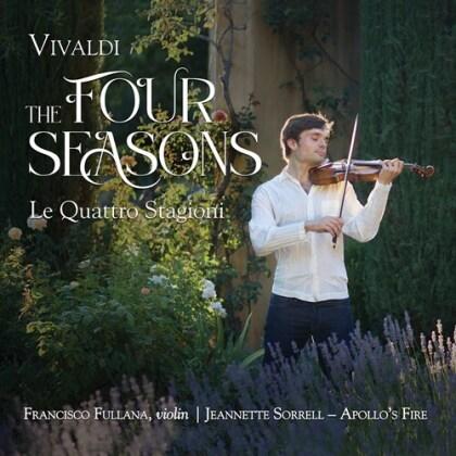 Antonio Vivaldi (1678-1741), Jeannette Sorrell, Francisco Fullana & Apollo's Fire - Four Seasons