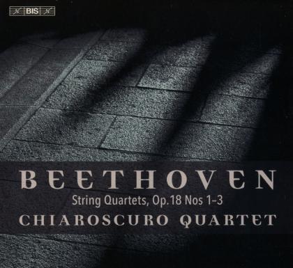 Chiaroscuro Quartet & Ludwig van Beethoven (1770-1827) - String Quartets 18 1-3 (Hybrid SACD)