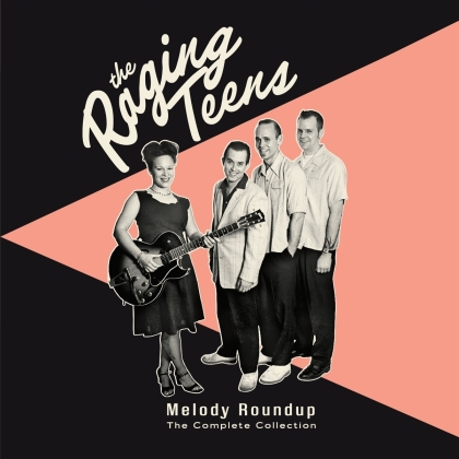 Raging Teens - Melody Roundup: The Complete Collection (2 CD)