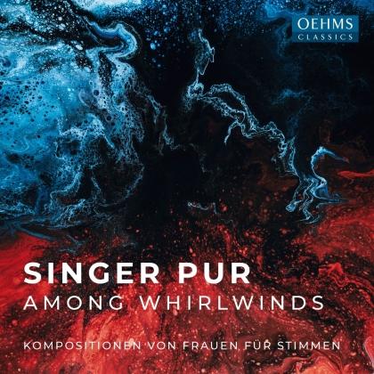 Singer Pur - Among Whirlwinds - Kompositionen von Frauen für Stimmen