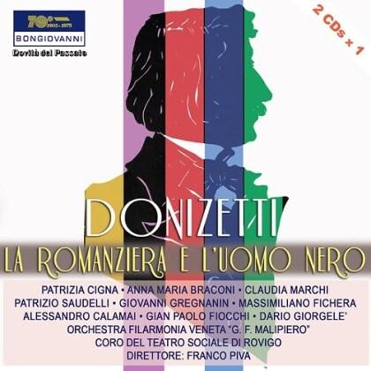 Gaetano Donizetti (1797-1848), Franco Piva, Patrizia Cigna, Anna Maria Braconi, Claudia Marchi, … - La Romanziera E L'uomo Nero (2 CDs)