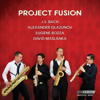 Project Fusion, Johann Sebastian Bach (1685-1750), Alexander Glazunov (1865-1936), Eugène Joseph Bozza (1905-1981) & David Maslanka (1943-2017) - Project Fusion
