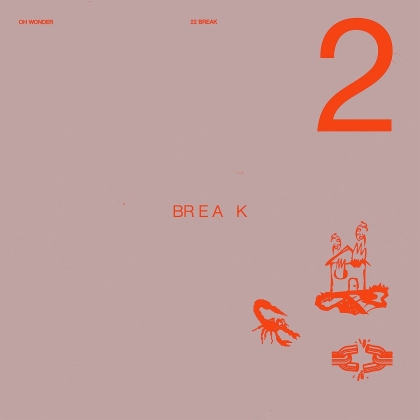 Oh Wonder - 22 Break (Digipack)