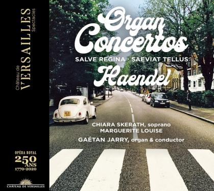 Georg Friedrich Händel (1685-1759), Gaetan Jarry & Chiara Skerath - Organ Concertos, Salve Regina, Saeviat Tellus
