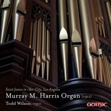Todd Wilson - Murray M. Harris Organ (1911), Saint James-in-the-City - Lost Angeles (2 CDs)