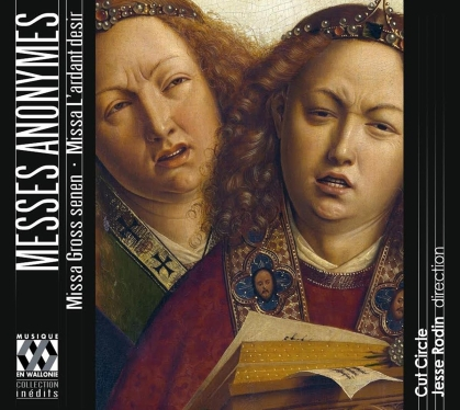 Cut Circle & Jesse Rodin - Messes Anonymes - Missa Gross Senen, - Missa L'ardant desir