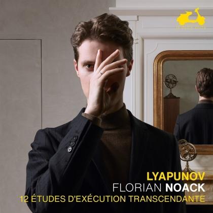 Sergei Lyapunov (1859-1924) & Florian Noack - 12 Etudes D'Execution Transcendante