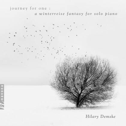 Franz Schubert (1797-1828) & Hilary Demske - Journey For One - A Winterreise Fantasy For Solo Piano