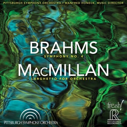 Johannes Brahms (1833-1897), James MacMillan (*1959), Manfred Honeck & Pittsburgh Symphony Orchestra - Symphony 4 (Reference Recordings, Hybrid SACD)