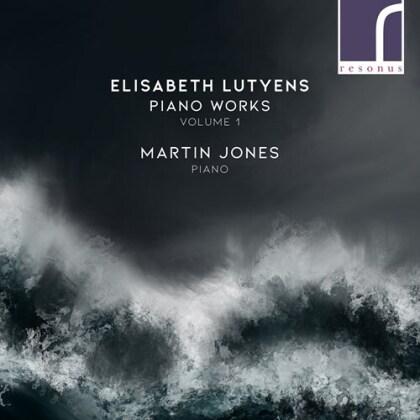 Elisabeth Lutyens & Martin Jones - Piano Works 1