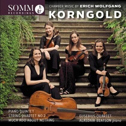 Eusebius Quartet, Erich Wolfgang Korngold (1897-1957) & Alasdair Beatson - Piano Quintet, String Quartet No. 2, Much Ado About - Nothing