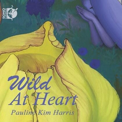 Pauline Kim Harris, Yoon-Ji Lee, Elizabeth Hoffman, Annie Gosfield & John King (Composer) - Wild At Heart