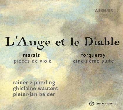 Marin Marais (1656-1728), Jacques Duphly (1715-1789), Antoine Forqueray (1671-1745), Pieter-Jan Belder, Rainer Zipperling, … - L'ange Et Le Diable (Hybrid SACD)