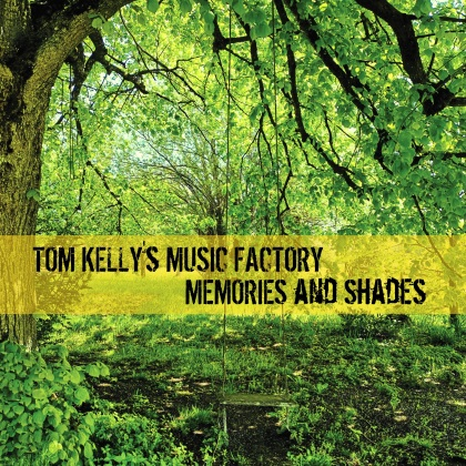 Tom Kelly's Music Factory - Memories And Shades