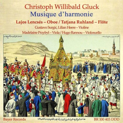Christoph Willibald Gluck (1714-1787), Tatjana Ruhland, Lajos Lencsés, Gustavo Surgik, Lilian Heere, … - Musique D'harmonie