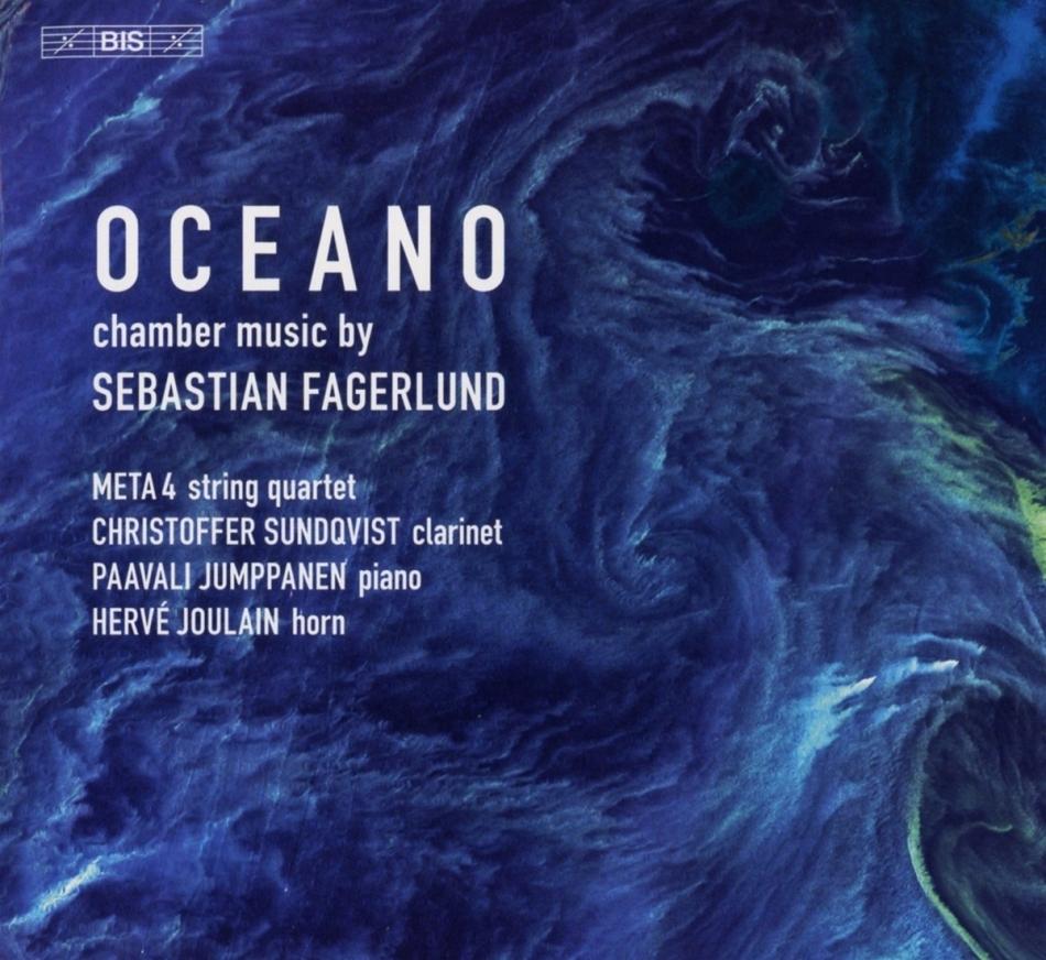 Sebastian Fagerlund, Christoffer Sundqvist, Hervé Joulain, Paavali Jumppanen & Meta 4 - Oceano - Chamber Music (SACD)