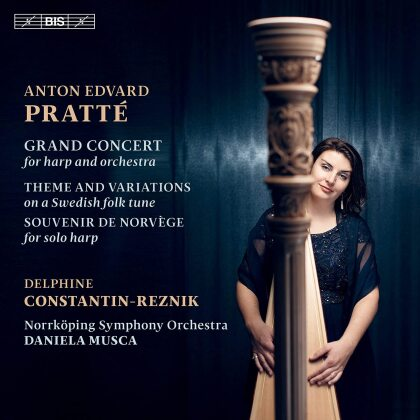 Norrkoping Symphony, Anton Edvard Pratté (1796-1875), Daniela Musca & Delphine Constantin-Reznik - Works For The Harp (Hybrid SACD)
