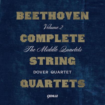 Dover Quartet & Ludwig van Beethoven (1770-1827) - Complete String Quartets 2 - The Middle Quartets