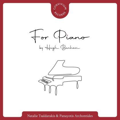 Hugh Benham, Natalie Tsaldarakis & panayotis Archontides - For Piano