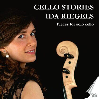 Ida Riegels - Cello Stories - Pieces For Solo Cello