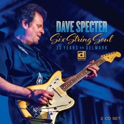 Dave Specter - Six String Soul: 30 Years On Delmark (2 CDs)
