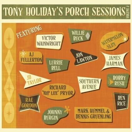 Tony Holiday - Porch Sessions Vol.2