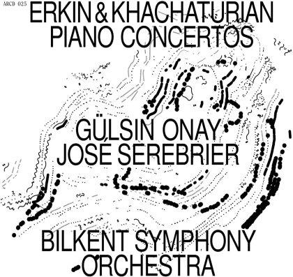 Ulvi Cemal Erkin (1906-1972), Aram Khatchaturian (1903-1978), José Serebrier, Gülsin Onay & Bilkent Symphony Orchestra - Piano Concertos