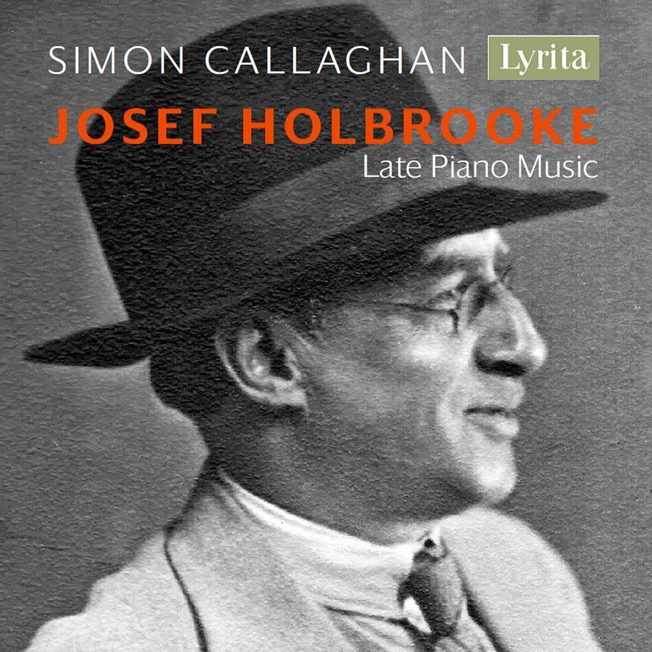 Joseph Holbrooke (1878-1958) & Simon Callaghan - Late Piano Music