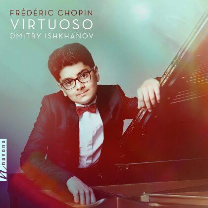 Frédéric Chopin (1810-1849) & Dmitry Ishkanov - Virtuoso