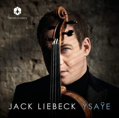 Eugène Ysaÿe (1858-1931) & Jack Liebeck - Six Sonatas For Solo Violin 27