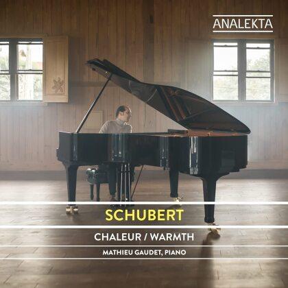 Mathieu Gaudet & Franz Schubert (1797-1828) - Chaleur / Warmth