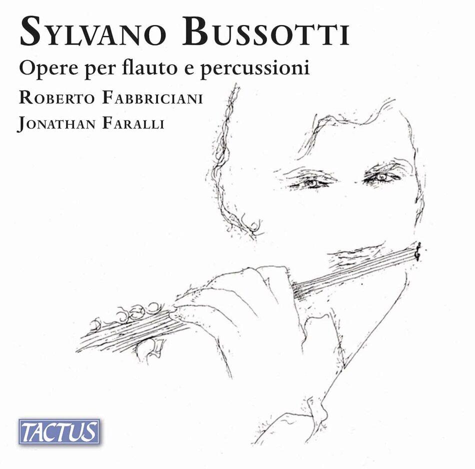 Sylvano Bussotti (*1931), Roberto Fabbriciani & Jonathan Faralli - Opere Per Flauto E Percussioni