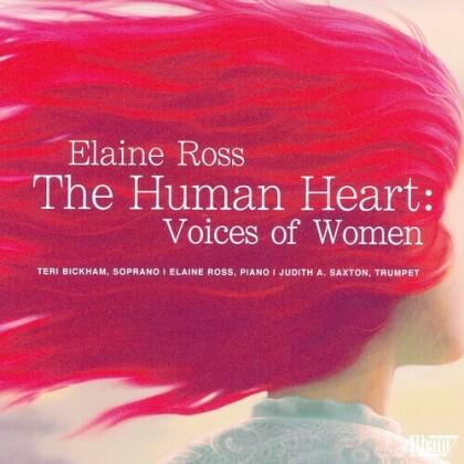 Elaine Ross, Teri Bickham, Judith A. Saxton & Elaine Ross - Human Heart: Voices Of Women