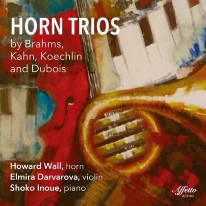 Johannes Brahms (1833-1897), Robert Kahn (1865-1951), Charles Koechlin (1867 - 1950), Théodore Dubois (1837-1924), Howard Wall, … - Horn Trios