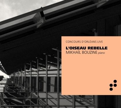 Mikhail Bouzine - L'Oiseau Rebellle - Concours D'Orléans Live