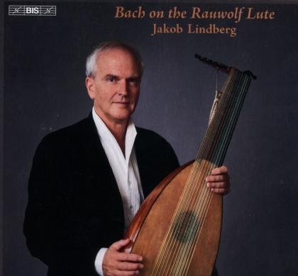 Johann Sebastian Bach (1685-1750) & Jakob Lindberg - Bach On The Rauwolf Lute (Hybrid SACD)