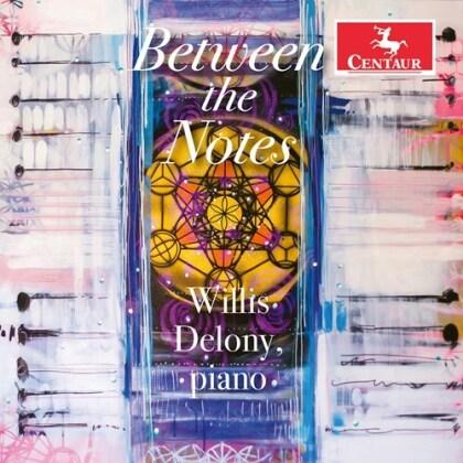 Willis Delony - Between The Notes
