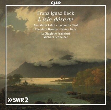 Franz Ignaz Beck (1734-1809), Michael Schneider (*1964), Ana Maria Labin, Samantha Gaul, Theodore Browne, … - L'isle Deserte