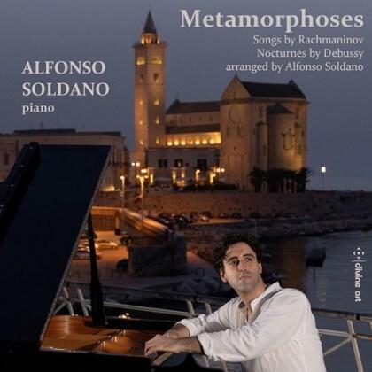 Sergej Rachmaninoff (1873-1943), Claude Debussy (1862-1918) & Alfonso Soldano - Metamorphoses - Songs by Rachmaninoff/ - Nocturnes by Debussy Arranged By Alfonso Soldano