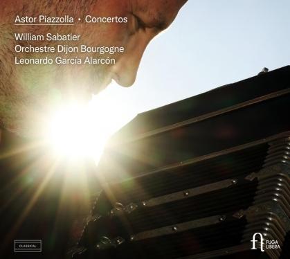 William Sabatier, Astor Piazzolla (1921-1992), Leonardo García Alarcón & Orchestre Dijon-Bourgogne - Concertos