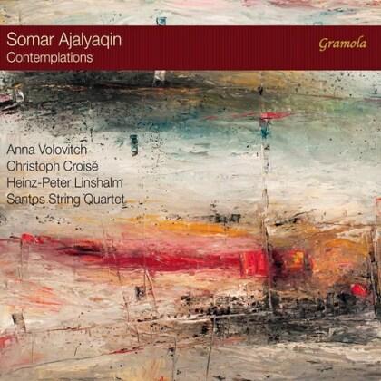 Anna Volovitch, Christoph Croisé, Heinz-Peter Linshalm, Santos String Quartet & Somar Ajalyaqin - Contemplations